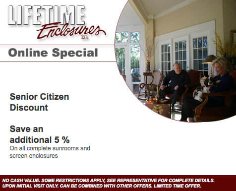 Lifetime Enclosures Online Special: Senior Citizen Discount - Save an additional 15%