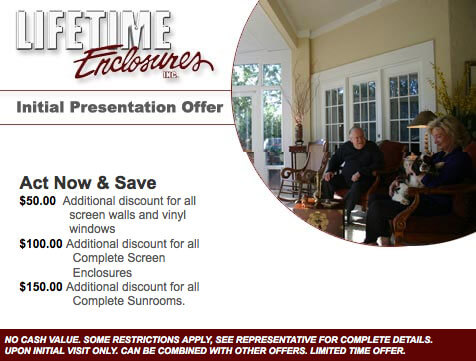 Lifetime Enclosures Initial Presentation Offer - Act Now and Save